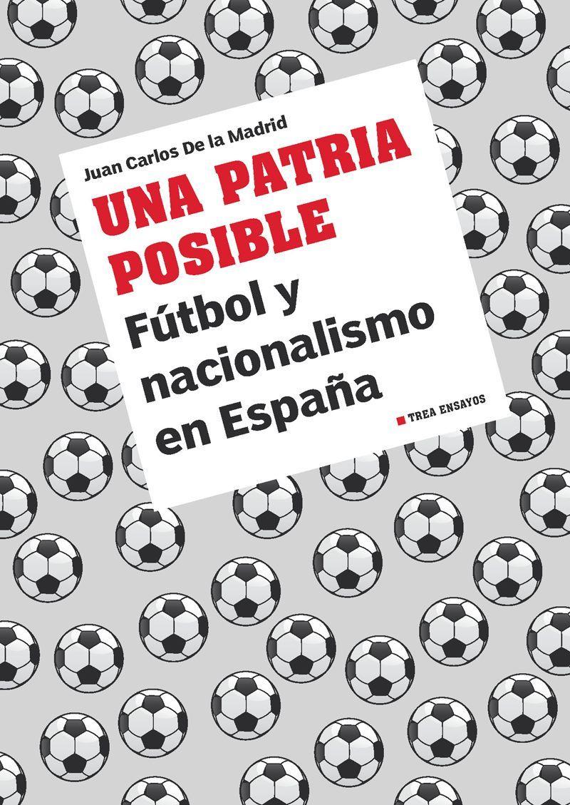 UNA PATRIA POSIBLE. FÚTBOL Y NACIONALISMO EN ESPAÑA