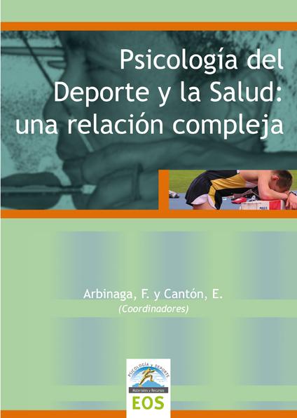 PSICOLOGÍA DEL DEPORTE Y LA SALUD : UNA RELACIÓN COMPLEJA