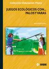 JUEGOS ECOLÓGICOS CON...PALOS Y VARAS