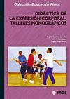 DIDÁCTICA DE LA EXPRESIÓN CORPORAL. TALLERES MONOGRÁFICOS