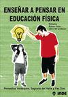 ENSEÑAR A PENSAR EN EDUCACIÓN FÍSICA. PRIMARIA PRIMER CICLO LIBRO DEL PROFESOR