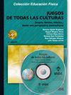 JUEGOS DE TODAS LAS CULTURAS (INCLUYE CD) 2ª ED.