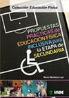 PROPUESTAS PRÁCTICAS DE EDUCACIÓN FÍSICA INCLUSIVA PARA LA ETAPA DE SECUNDARIA