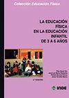 LA EDUCACION FISICA EN LA EDUCACION INFANTIL DE 3 A 6 AÑOS