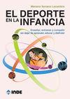 EL DEPORTE EN LA INFANCIA. ENSEÑAR, ENTRENAR Y COMPETIR SIN DEJAR DE APRENDER, EDUCAR Y DISFRUTAR