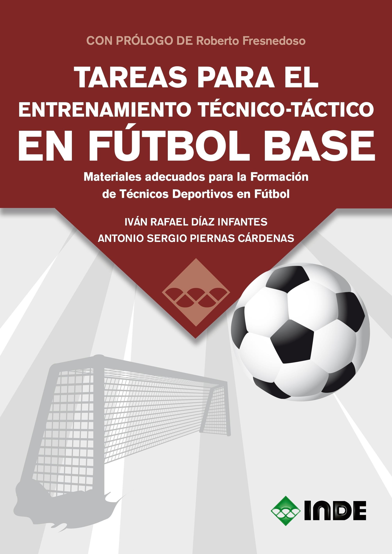 TAREAS PARA EL ENTRENAMIENTO TÉCNICO-TÁCTICO EN FÚTBOL BASE