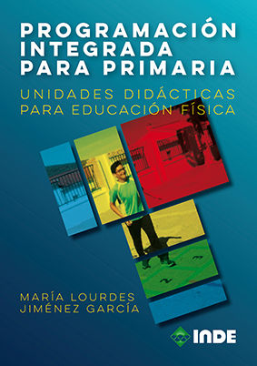 PROGRAMACIÓN INTEGRADA PARA PRIMARIA. UNIDADES DIDÁCTICAS PARA EDUCACIÓN FÍSICA