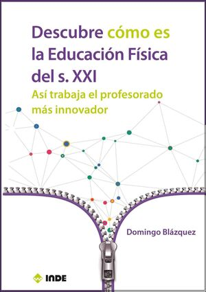 DESCUBRE CÓMO ES LA EDUCACIÓN FÍSICA DEL S. XXI