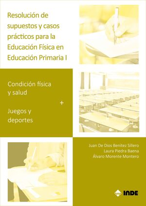 RESOLUCIÓN DE SUPUESTOS Y CASOS PRÁCTICOS PARA EDUCACIÓN FÍSICA EN EDUCACIÓN PRIMARIA I