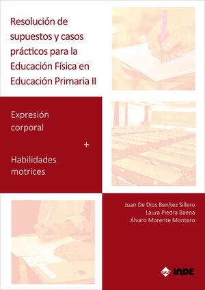 RESOLUCIÓN DE SUPUESTOS Y CASOS PRÁCTICOS PARA EDUCACIÓN FÍSICA EN EDUCACIÓN PRIMARIA II