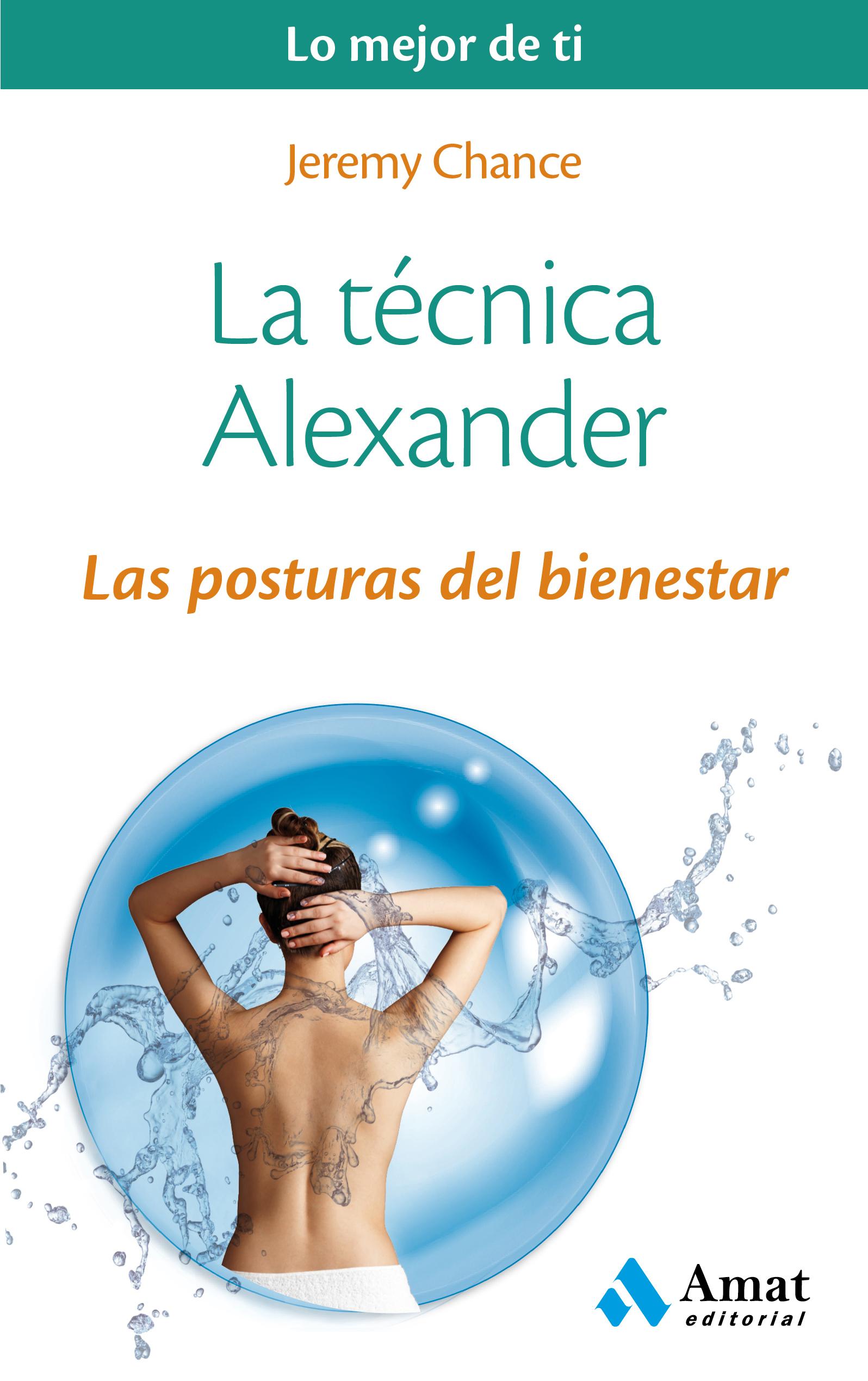 LA TÉCNICA ALEXANDER: LAS POSTURAS DEL BIENESTAR.