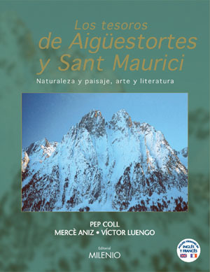 LOS TESOROS DE AIGÜESTORTES Y SANT MAURICI. NATURALEZA Y PAISAJE, ARTE