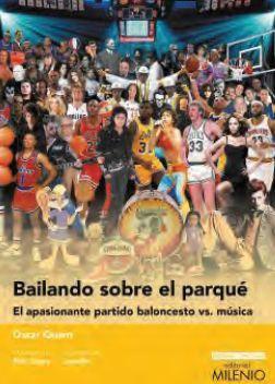 BAILANDO SOBRE EL PARQUÉ. EL APASIONANTE PARTIDO BALONCESTO VS. MÚSICA