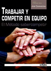 TRABAJAR Y COMPETIR EN EQUIPO: EL MÉTODO SABERCOMPETIR