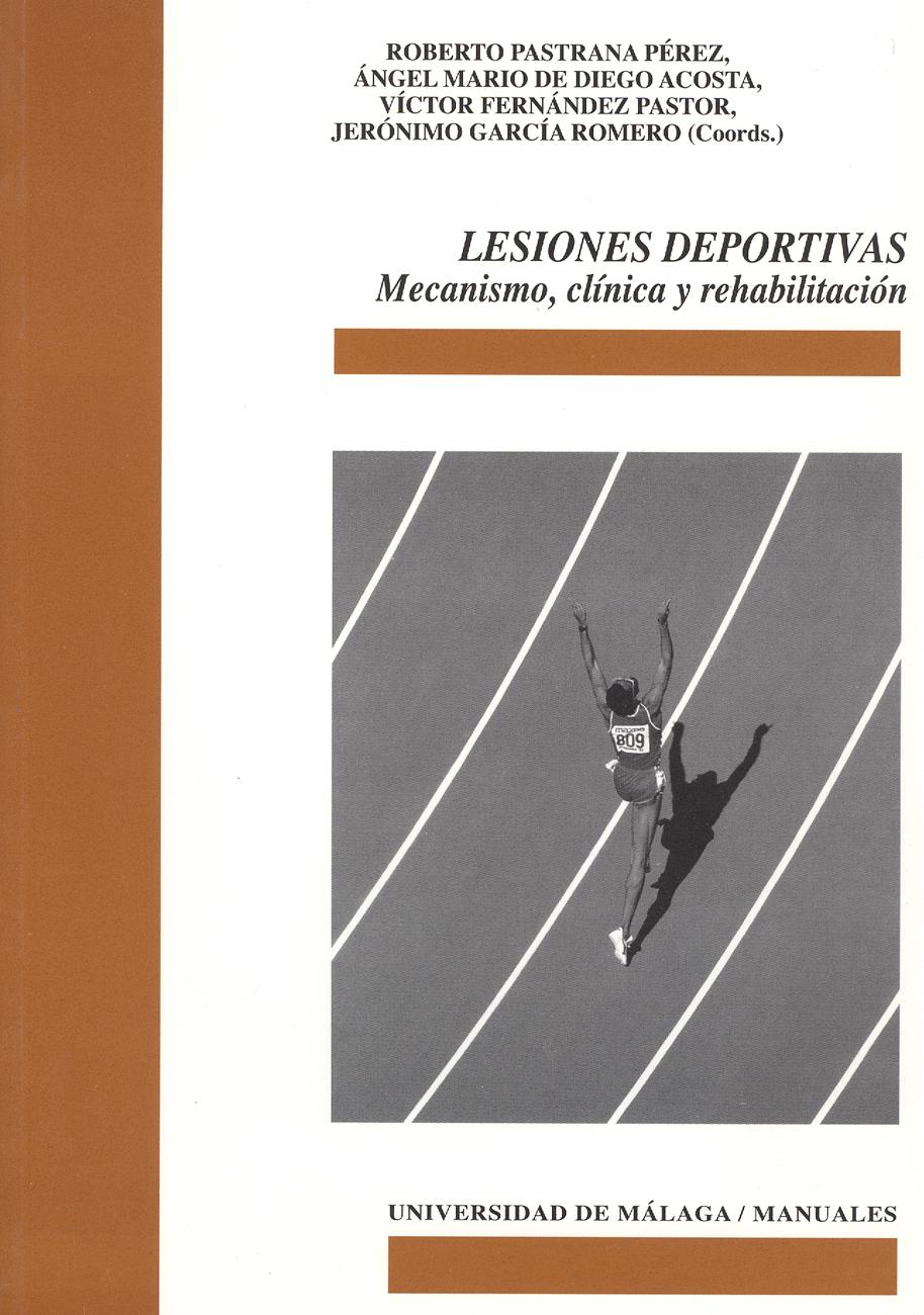 LESIONES DEPORTIVAS : MECANISMO, CLÍNICA Y REHABILITACIÓN