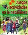 JUEGOS Y ACTIVIDADES EN LA NATURALEZA. 196 DIVERTIDAS PROPUESTAS