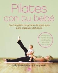 PILATES CON TU BEBÉ; UN COMPLETO PROGRAMA DE EJERCICIOS PARA DESPUES DEL PARTO