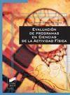 EVALUACIÓN DE PROGRAMAS EN CIENCIAS DE LA ACTIVIDAD FÍSICA