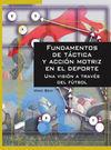 FUNDAMENTOS DE TÁCTICA Y ACCIÓN MOTRIZ EN EL DEPORTE. UNA VISIÓN A TRAVÉS DEL FÚTBOL