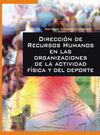 DIRECCIÓN DE RECURSOS HUMANOS EN LAS ORGANIZACIONES DE LAS ACTIVIDADES FÍSICAS Y EL DEPORTE