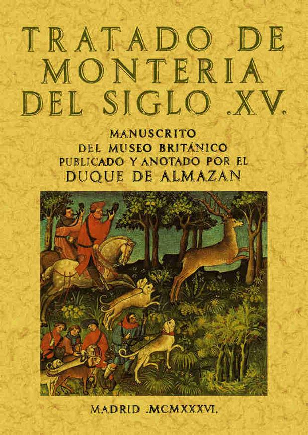 TRATADO DE LA MONTERÍA DEL SIGLO XV