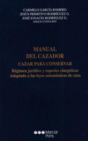 MANUAL DEL CAZADOR CAZAR PARA CONSERVAR RÉGIMEN JURÍDICO Y ESPECIES