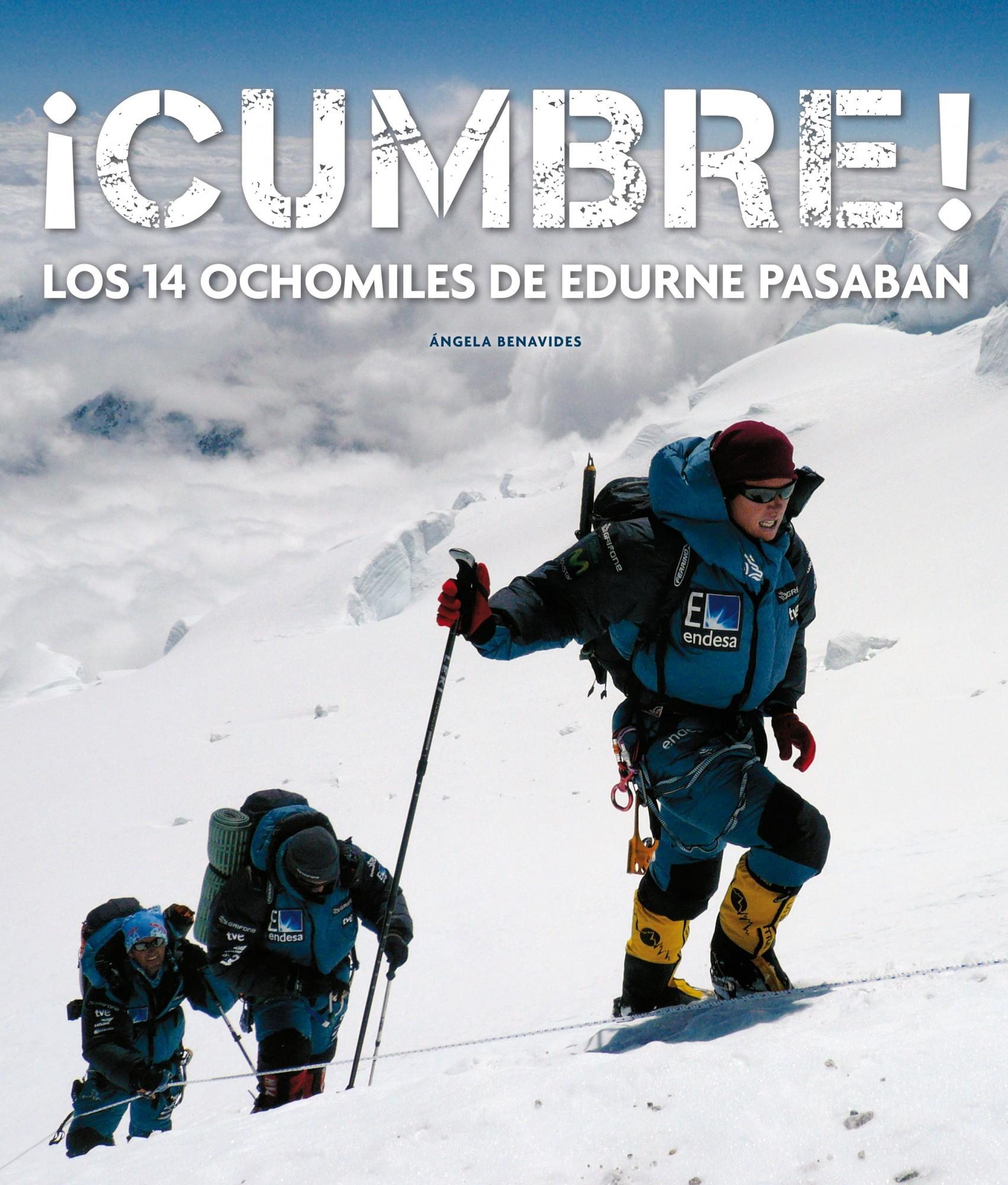 ¡CUMBRE!. LOS 14 OCHOMILES DE EDURNE PASABAN