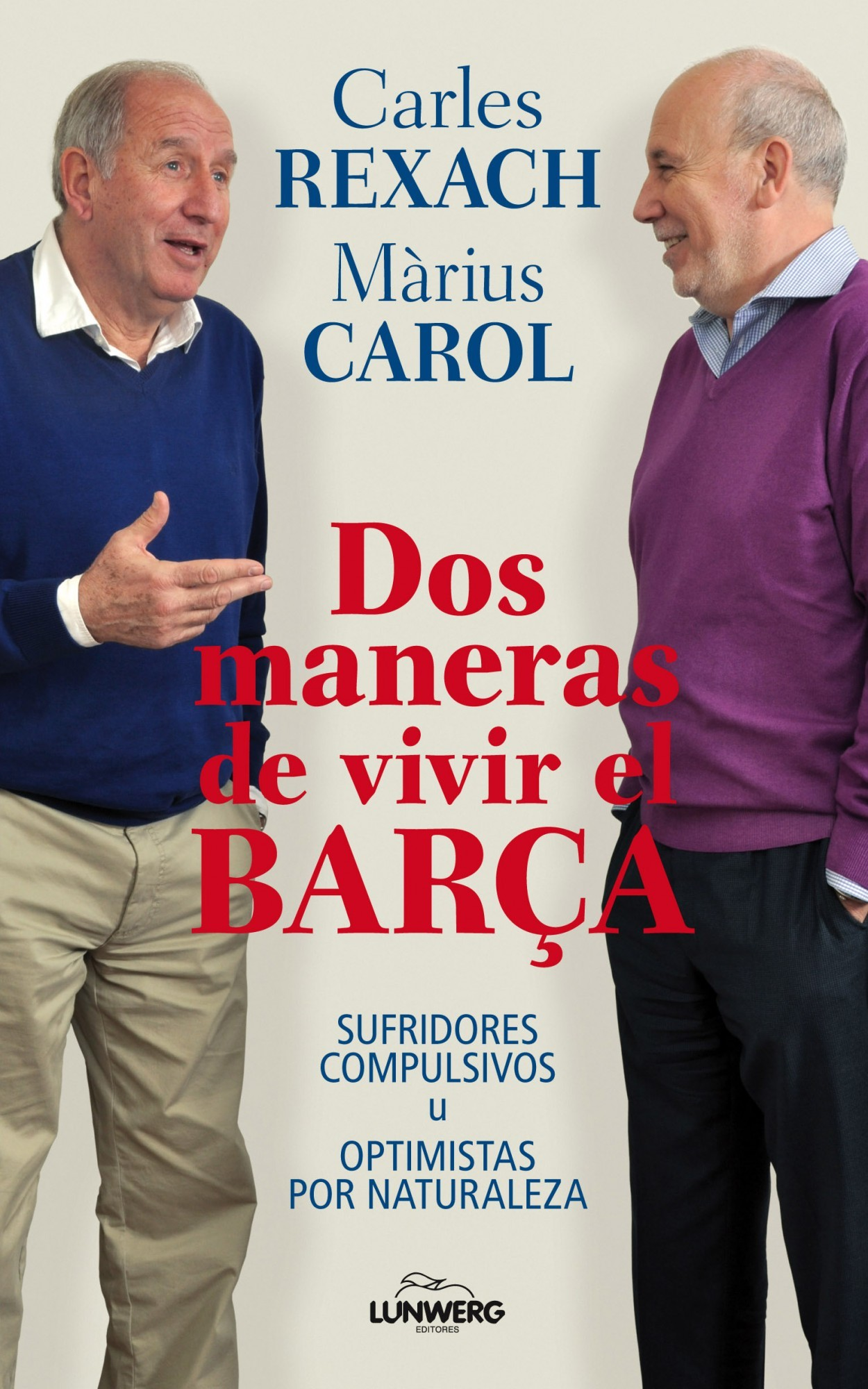 DOS MANERAS DE VIVIR EL BARÇA: SUFRIDORES COMPULSIVOS U OPTIMISTAS POR NATURALEZA
