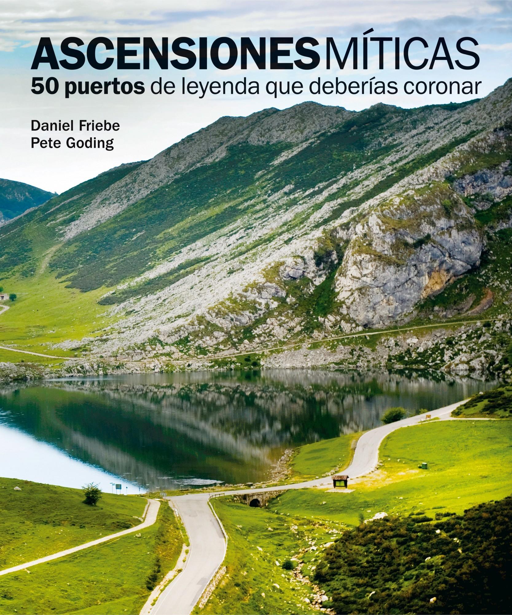 ASCENSIONES MÍTICAS. 50 PUERTOS DE LEYENDA QUE DEBERÍAS CORONAR