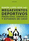 MEGAEVENTOS DEPORTIVOS. PERSPECTIVAS CIENTÍFICAS Y ESTUDIOS DE CASO