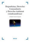 DEPORTISTAS, DERECHO COMUNITARIO Y DERECHO ANTITRUST ESTADOUNIDENSE
