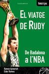 EL VIATGE DE RUDY. DE BADALONA A L'NBA