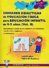UNIDADES DIDÁCTICAS E.F. PARA EDUCACIÓN INFANTIL DE 0-3 AÑOS VOL. II
