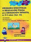 UNIDADES DIDÁCTICAS E.F. PARA EDUCACIÓN INFANTIL DE 0-3 AÑOS VOL.III