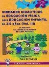 UNIDADES DIDÁCTICAS E.F. PARA EDUCACIÓN INFANTIL DE 3-6 AÑOS VOL. III