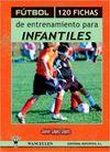 FUTBOL 120 FICHAS DE ENTRENAMIENTO PARA INFANTILES 2ª ED.