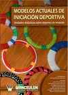 MODELOS ACTUALES DE INICIACIÓN DEPORTIVA. UNIDADES DIDÁCTICAS SOBRE DEPORTES DE INVASIÓN