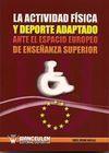 LA ACTIVIDAD FÍSICA Y DEPORTE ADAPTADO ANTE EL ESPACIO EUROPEO DE ENSEÑANZA SUPERIOR
