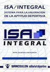 ISA/INTEGRAL: SISTEMA PARA VALORACIÓN DE LA APTITUD DEPORTIVA + CD-ROM
