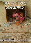 ¡NO LO TIRES, JUGUEMOS!. JUGUEMOS CON MATERIAL DE DESECHO