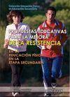 PROPUESTAS EDUCATIVAS PARA LA MEJORA DE LA RESISTENCIA EN LA EDUCACIÓN FÍSICA EN LA ETAPA SECUNDARIA