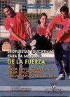 PROPUESTAS EDUCATIVAS PARA LA MEJORA DE LA FUERZA EN LA EDUCACIÓN FÍSICA EN LA EDUCACIÓN SECUNDARIA