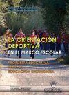 LA ORIENTACION DEPORTIVA EN EL MARCO ESCOLAR. PROPUESTA EDUCATIVA PARA LA EDUCACIÓN SECUNDARIA