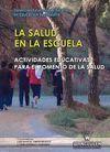 LA SALUD EN LA ESCUELA. ACTIVIDADES EDUCATIVAS PARA EL FOMENTO DE LA SALUD