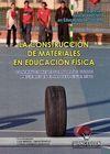 LA CONSTRUCCIÓN DE MATERIALES EN EDUCACIÓN FÍSICA. CONTRIBUCIONES EDUCATIVAS DE DICHOS MATERIALES