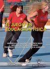 EL JUEGO EN EDUCACIÓN FÍSICA. DESARROLLO DE LA CONDICIÓN FÍSICA SALUD MEDIANTE ACTIVIDADES JUGADAS