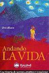 ANDANDO LA VIDA. UNA HISTORIA DE SECRETOS, AVENTURA Y EMOCIONES