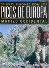 50 EXCURSIONES POR LOS PICOS DE EUROPA. TOMO I. MACIZO OCCIDENTAL