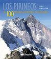 LOS PIRINEOS: LAS 100 MEJORES EXCURSIONES Y ASCENCIONES