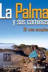 LA PALMA Y SUS CAMINOS: 30 RUTAS ESCOGIDAS